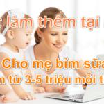 Top 6 công việc tại nhà giúp mẹ bỉm sữa kiếm tiền